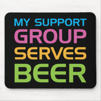 My Support Group Serves Beer Mouse Pad