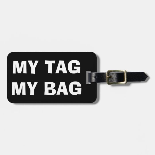 My tag my bag | Funny luggage tag for travellers