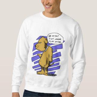 My Tail Ain't Wagging Sweatshirt