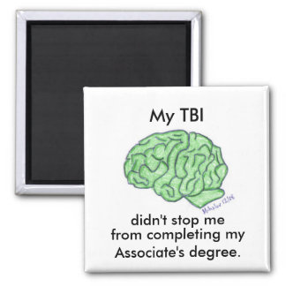 """My TBI didn't stop me..."" - Associate's degree Magnet"