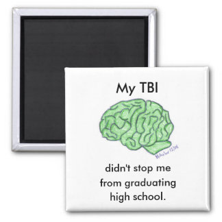 """My TBI didn't stop me..."" - high school Magnet"
