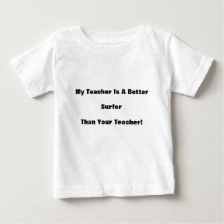 My Teacher Is A Better Surfer Than Your Teacher! Baby T-Shirt