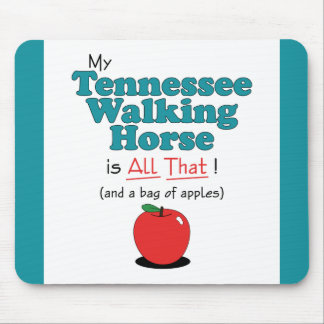 My Tennessee Walking Horse is All That! Mouse Pad