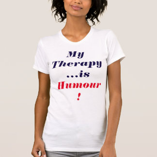 """""""My #Therapy is #Humour"""" T-Shirt"""