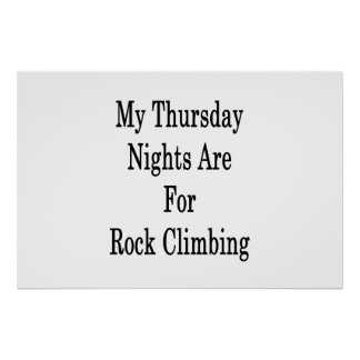 My Thursday Nights Are For Rock Climbing Poster