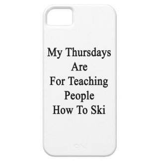 My Thursdays Are For Teaching People How To Ski Case For The iPhone 5