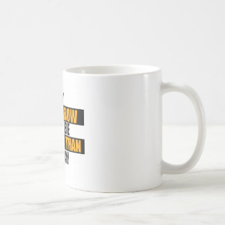 MY TOMORROW COFFEE MUG