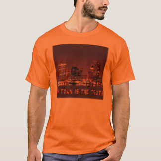 My Town is the Truth T-Shirt