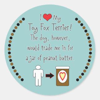 My Toy Fox Terrier Loves Peanut Butter Round Sticker
