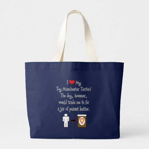 My Toy Manchester Terrier Loves Peanut Butter Tote Bags