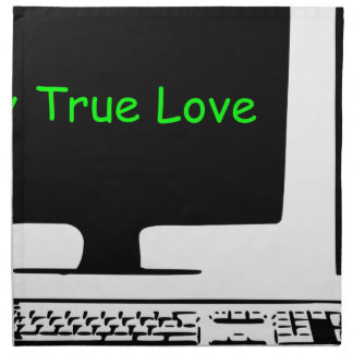 My True Love- My Computer Napkin