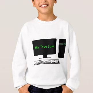 My True Love- My Computer Sweatshirt