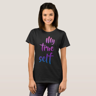 My True Self Transgender Pride T-Shirt