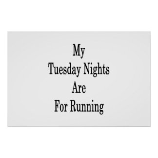 My Tuesday Nights Are For Running Poster
