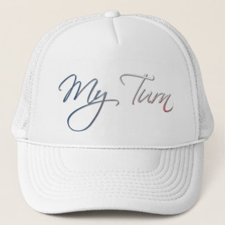 My Turn Trucker Hat