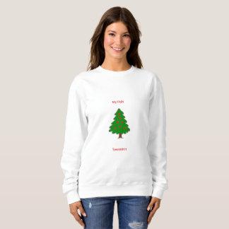 """""""My Ugly Sweatshirt"""" christmas sweatshirt. Sweatshirt"""