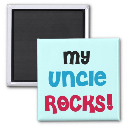 My Uncle Rocks T-shirts and Gifts Magnet