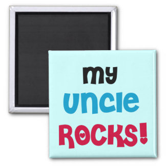 My Uncle Rocks T-shirts and Gifts Square Magnet