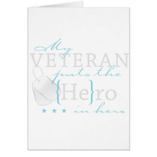 My Veteran puts the He in Hero Greeting Card