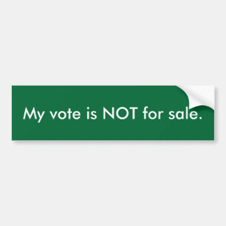 My vote is not for sale car bumper sticker