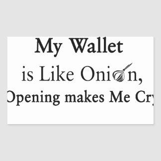 My Wallet is Like an Onion, Opening Makes Me Cry
