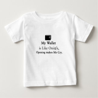 My Wallet is Like an Onion, Opening Makes Me Cry Baby T-Shirt