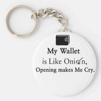 My Wallet is Like an Onion, Opening Makes Me Cry Basic Round Button Keychain