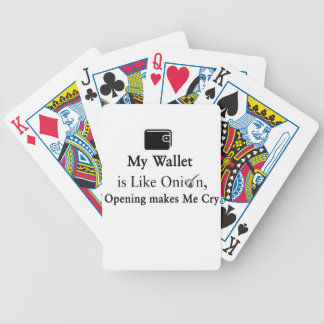 My Wallet is Like an Onion, Opening Makes Me Cry Bicycle Playing Cards