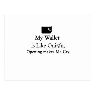 My Wallet is Like an Onion, Opening Makes Me Cry Postcard