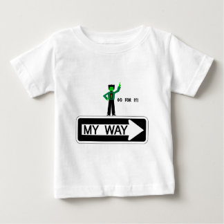 My Way - Go For It! Baby T-Shirt