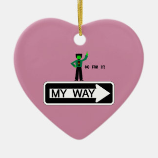 My Way - Go For It! Ceramic Ornament