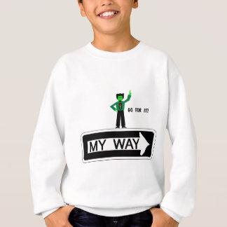 My Way - Go For It! Sweatshirt