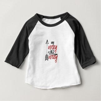 My way or No way Baby T-Shirt