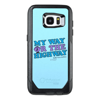 My Way Or The Highway OtterBox Samsung Galaxy S7 Edge Case