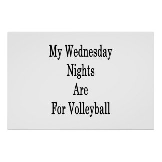 My Wednesday Nights Are For Volleyball Poster