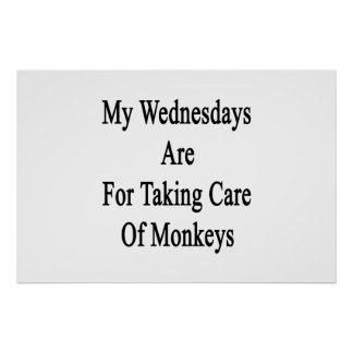 My Wednesdays Are For Taking Care Of Monkeys Poster