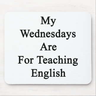 My Wednesdays Are For Teaching English Mouse Pad