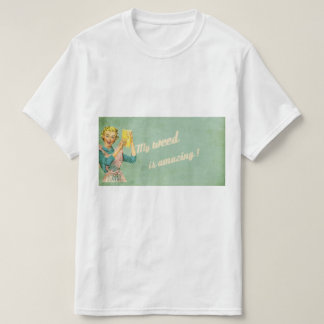 My weed is amazing T-Shirt