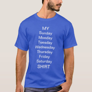 My week day Shirt