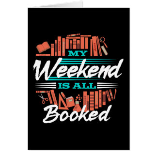 My Weekend Is All Booked - Funny Novelty Reading Card