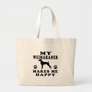 My Weimaraner Makes Me Happy Large Tote Bag