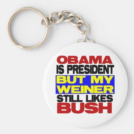 My Weiner Still Likes Bush Key Chains