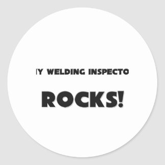 MY Welding Inspector ROCKS! Classic Round Sticker