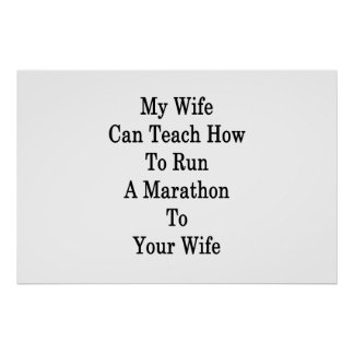 My Wife Can Teach How To Run A Marathon To Your Wi Poster