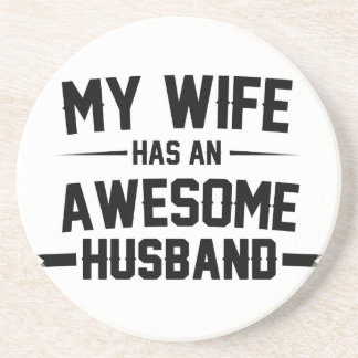My Wife has an Awesome Husband Coaster