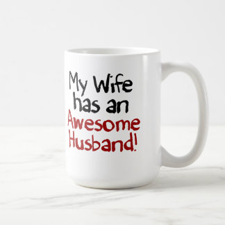 My Wife has an Awesome Husband! Coffee Mug