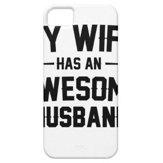 My Wife has an Awesome Husband iPhone 5 Covers