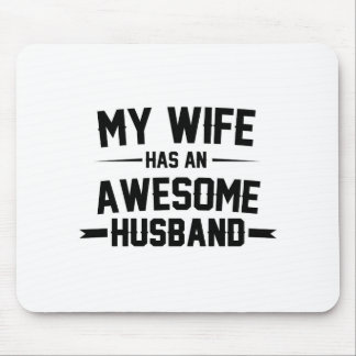 My Wife has an Awesome Husband Mouse Pad