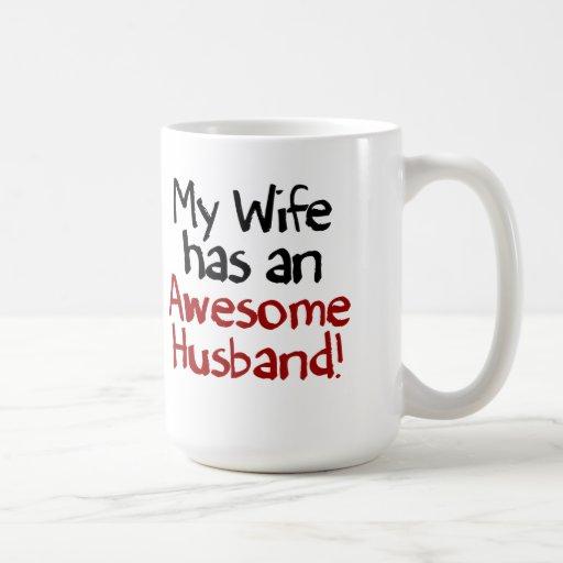 My Wife has an Awesome Husband! Mugs