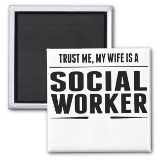 My Wife Is A Social Worker Magnet